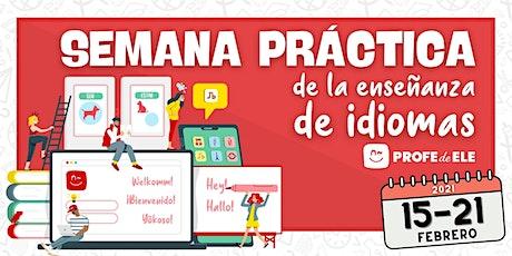 Semana práctica de la didáctica de idiomas boletos