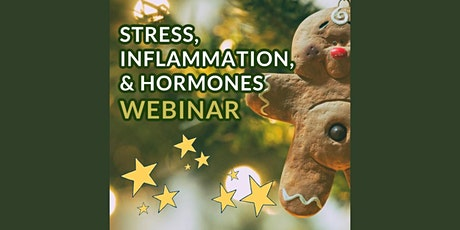 Holiday Stress, Hormones, & Inflammation - Live Webinar tickets