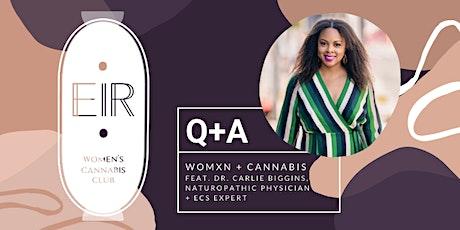 EIR: Womxn + Cannabis Q + A Feat. Dr. Carlie tickets
