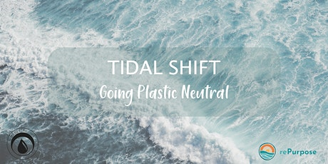 TIDAL SHIFT: GOING PLASTIC NEUTRAL tickets