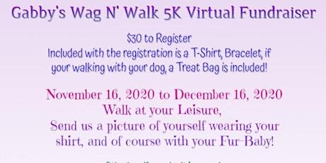Gabby's Wag N' Walk 5K Virtual Fundraiser tickets
