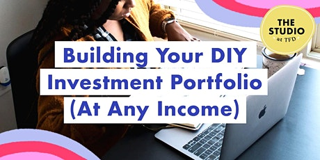 Building Your DIY Investment Portfolio (At Any Income) tickets