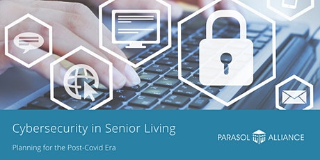 Cybersecurity in Senior Living: Planning for the Post-Covid Era tickets