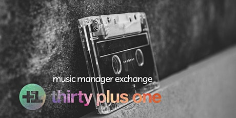 Thirty plus one music manager exchange 2021 dates tickets