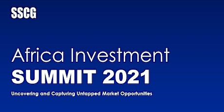 SSCG Africa Investment Summit 2021 tickets
