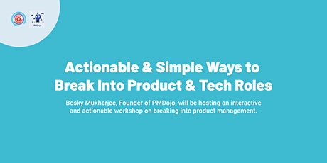 Actionable & Simple Ways to Break Into Product & Tech Roles tickets