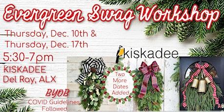 Evergreen Swag Workshop - Thursday, December 17th tickets