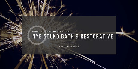 Ring in the New Year  ~ Restorative Yoga & Sound Healing tickets