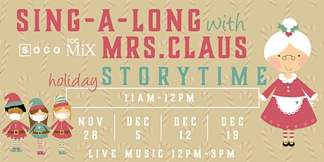 Sing-a-Long with Mrs. Claus at SOCO's Holiday Storytime on Dec. 12th! tickets