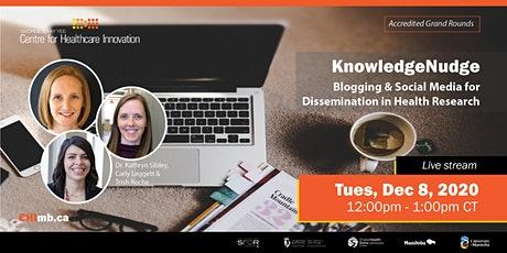 KnowledgeNudge–Blogging & Social Media for Dissemination in Health Research tickets