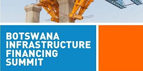 2nd Botswana Infrastructure Financing Summit 2021. tickets
