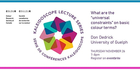 Kaleidoscope Lecture:  Universal constraints on basic  colour terms tickets