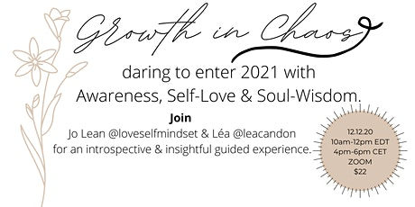 Growth in Chaos: dare to enter 2021 with Awareness, Self-Love & Soul-Wisdom tickets