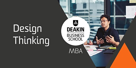 Deakin MBA Masterclass - Design Thinking tickets