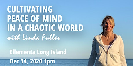 Ellementa Long Island: Cultivating Peace of Mind in a Chaotic World tickets
