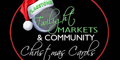 Flagstone Twilight Market & Community Carols in the Park December 2020 tickets