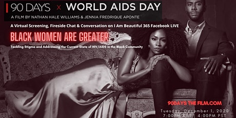 90 DAYS x World AIDS Day 2020 | Black Women Are Greater  Virtual Screening tickets