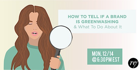 How To Tell If A Brand Is Greenwashing & What To Do About It tickets