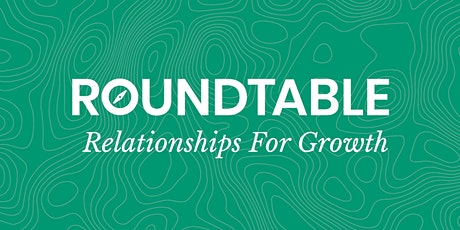 ROUNDTABLE - Relationships for Growth tickets
