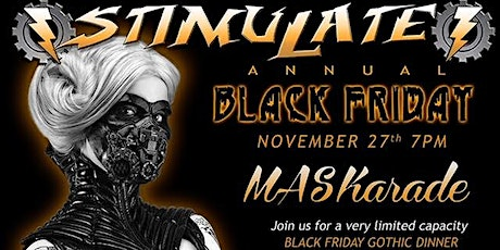 Dinner with / Stimulate: Annual Black Friday MASKerade tickets