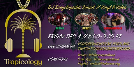 "Tropicology ""Live from"" Africa, Brazil & Latin America w/Encyclopedia Sound tickets"