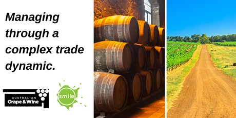 CEO Briefing: Managing through a complex trade dynamic with wine exports to tickets