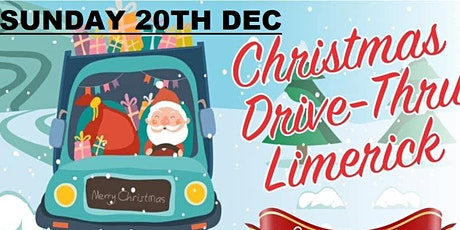 Sunday 20th.(TICKETS STILL AVAILABLE)Christmas Drive-Thru Limerick tickets