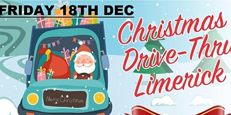 Friday 18th(TICKETS STILL AVAILABLE).Christmas Drive-Thru Limerick tickets