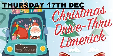 Thursday 17th(TICKETS STILL AVAILABLE).Christmas Drive-Thru Limerick tickets