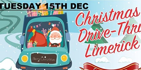 Tuesday15th(TICKETS STILL AVAILABLE).Christmas Drive-Thru Limerick tickets