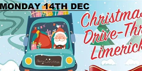 Monday14th.(TICKETS STILL AVAILABLE)Christmas Drive-Thru Limerick tickets