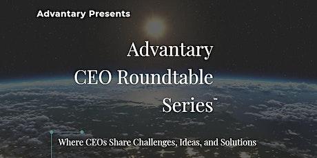 Advantary CEO Roundtable Series 8 - 2020-12-03 0800 #E1 $10M-$25M Revenues tickets