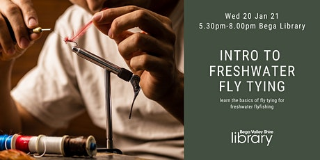 Intro to freshwater fly tying @ Bega Library tickets