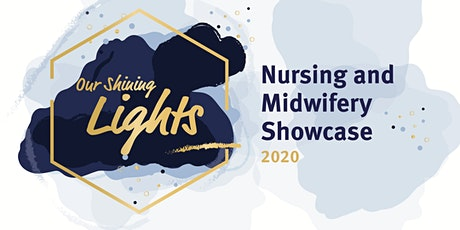 OUR SHINING LIGHTS - Nursing and Midwifery Showcase 2020 tickets