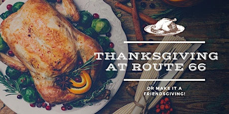 Thanksgiving at Route 66 American Kitchen & Bar! tickets