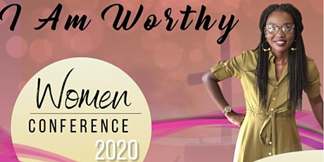 I Am Worthy Women's Conference tickets