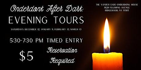 Onderdonk After Dark: Evening Tours tickets