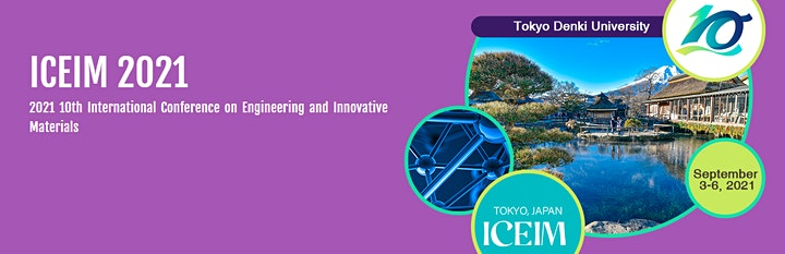 10th Intl. Conf. on Engineering and Innovative Materials (ICEIM 2021) image