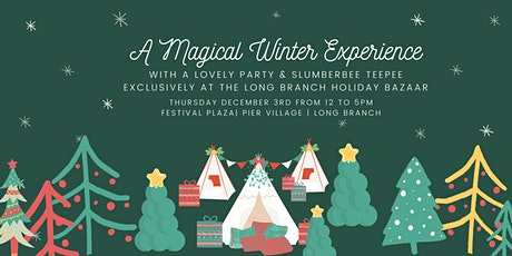Winter Experience w/ Slumbertees & A Lovely Party at the Long Branch Bazaar tickets