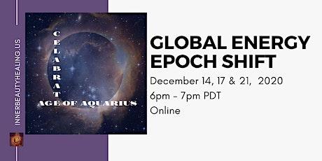 Global Energy Epoch Shift tickets