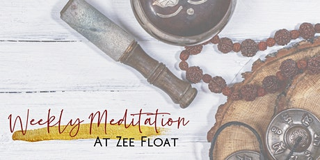 Weekly Meditation Group at ZEE FLOAT tickets