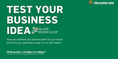 Test Your Business Idea - 16 December - 12:30pm - 2:00pm tickets