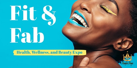 Fit & Fab: Health, Wellness, and Beauty Expo tickets