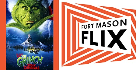 FORT MASON FLIX: Dr. Seuss' How the Grinch Stole Christmas tickets