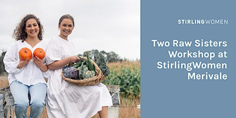 Stirling Women Merivale X Two Raw Sisters Workshop tickets