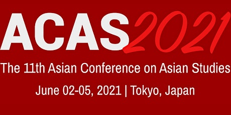 The 11th Asian Conference on Asian Studies (ACAS2021) tickets