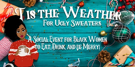Tis the Weather for Ugly Sweaters tickets
