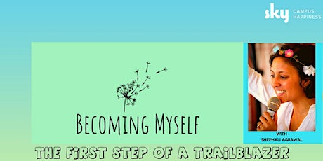 """""""Becoming myself"""" the first step of a trailblazer tickets"""
