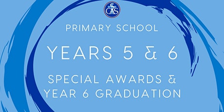 Years 5 and 6 Special Primary Awards and Year 6 Graduation tickets