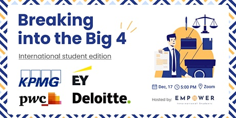Breaking into the Big 4 - International student edition tickets